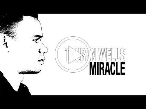 "Tauren Wells - ""Miracle"" (Official Lyric Video)"