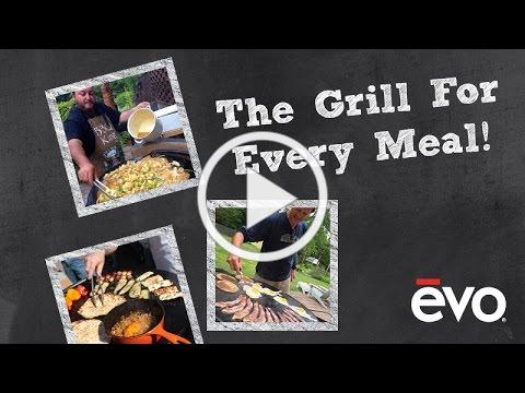 Evo - The Grill For Every Meal!