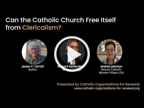 Can the Catholic Church Free Itself from Clericalism? Presented by COR