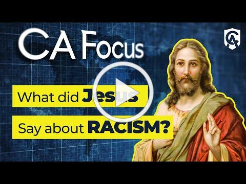 Catholic Answers Focus: What did Jesus Say about Racism?