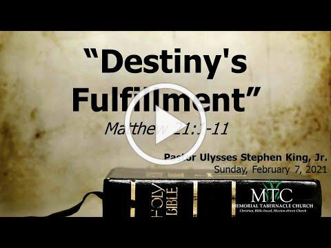 "Sermon: ""Destiny's Fulfillment"" (Matthew 21:1-11)"