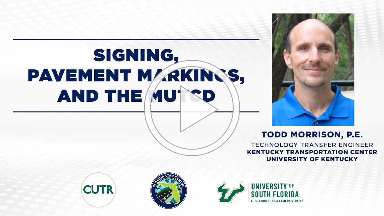 Florida LTAP Workshop: Signing, Pavement Markings, and the MUTCD