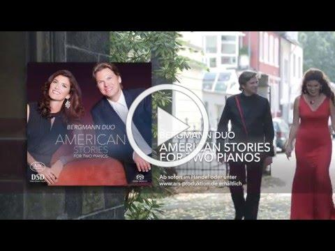 Bergmann Duo I American Stories For Two Pianos I ARS PRODUKTION