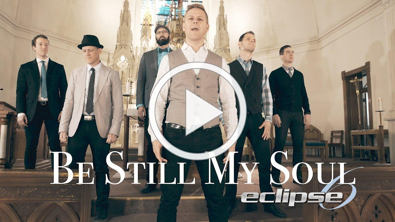 Be Still My Soul - A cappella - Eclipse 6 - Official Video - on iTunes