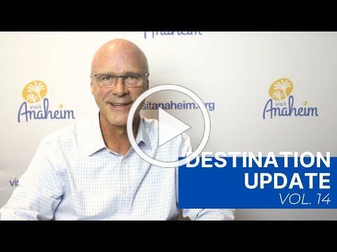 Visit Anaheim Destination Update (Vol. 14)
