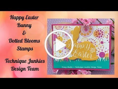 Happy Easter Bunny and Dotted Blooms from Technique Junkies