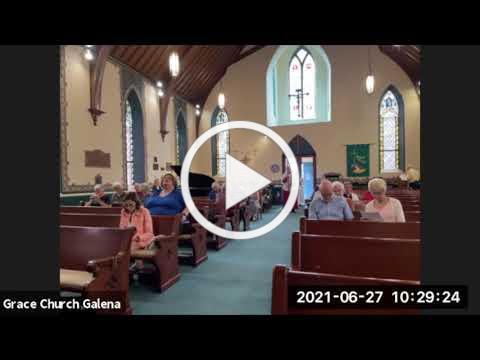 Grace Episcopal Church, Galena IL, Holy Eucharist 6 27 2021