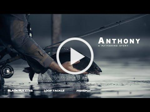ANTHONY- a fly fishing story