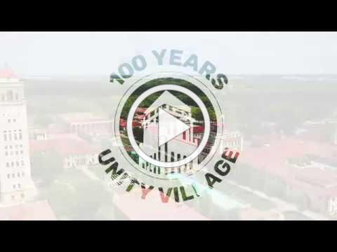 100 Years at Unity Village - From 1919 to 2019, the History of Unity Village