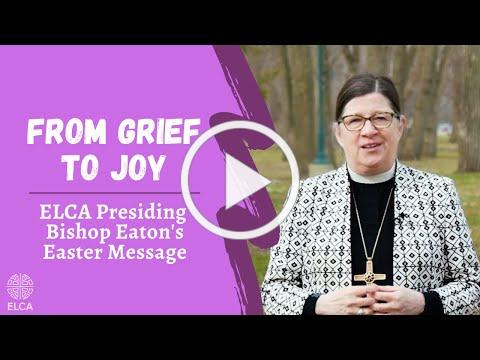 From grief to joy | Bishop Eaton's Easter message 2021