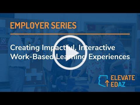 ElevateEdAz: Creating Impactful Interactive Work-Based Learning Experiences
