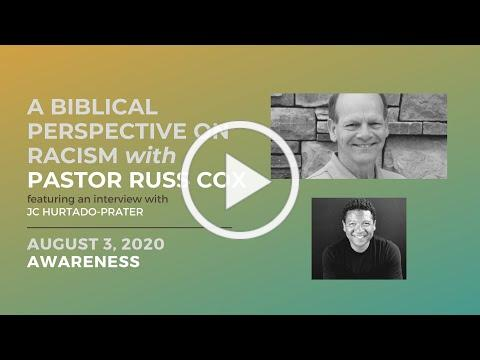 A Biblical Perspective on Race & Racism with Pastor Russ Cox | AWARENESS | August 3, 2020