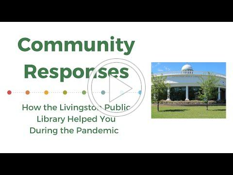 Community Responses: How the Livingston Public Library Helped You During the Pandemic