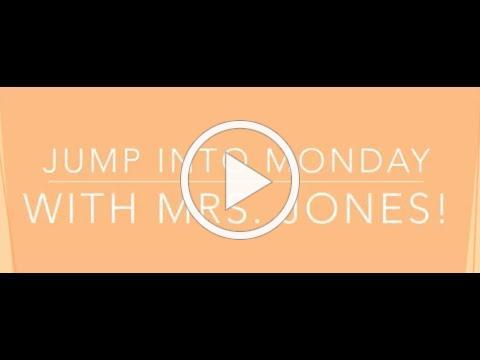 Jump into Monday with Mrs Jones_9-7-2020