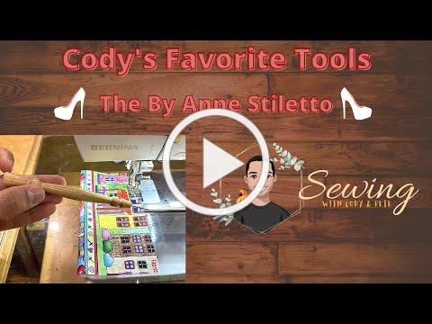 """Cody's Favorite Sewing Tools and gadgets """"The By Anne Stiletto"""""""