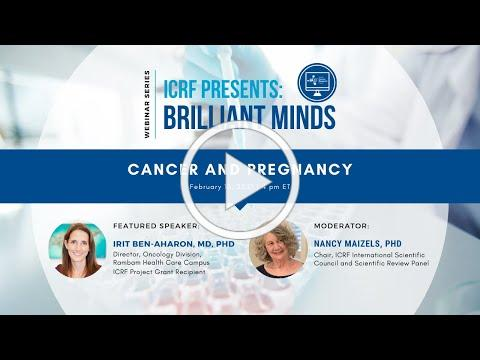 """""""Cancer and Pregnancy"""" (ICRF Presents: Brilliant Minds Webinar Series)"""