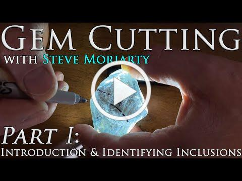 How to Cut & Polish Gemstones: 1 Introduction & Identifying Inclusions