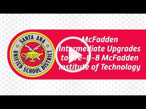 McFadden Intermediate Upgrades to Pre-K-8 McFadden Institute of Technology