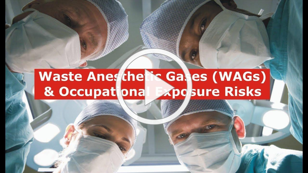 Waste Anesthetic Gases (WAGS) & Occupational Exposure Risks