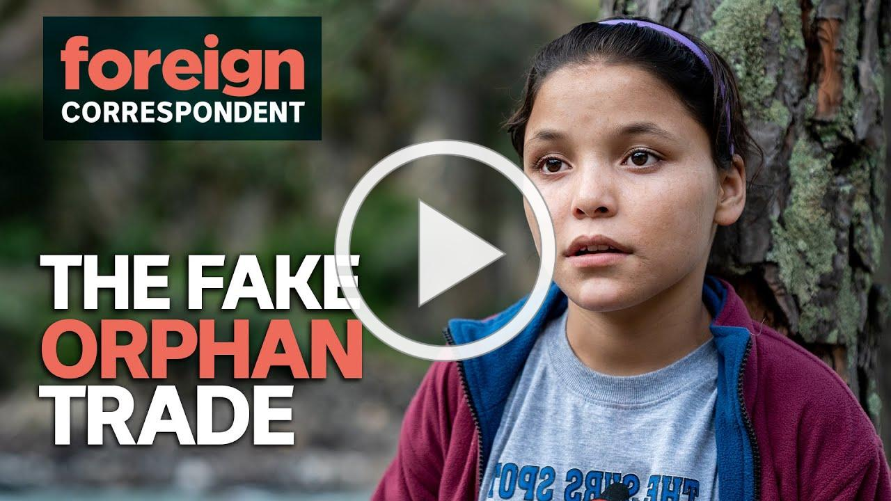 A trade in Fake Orphans is being driven by western donations | Foreign Correspondent