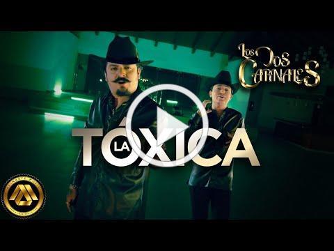 Los Dos Carnales - La Tóxica (Video Oficial)