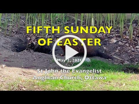 FIFTH SUNDAY OF EASTER - St John the Evangelist Anglican Church - MAY 2, 2021