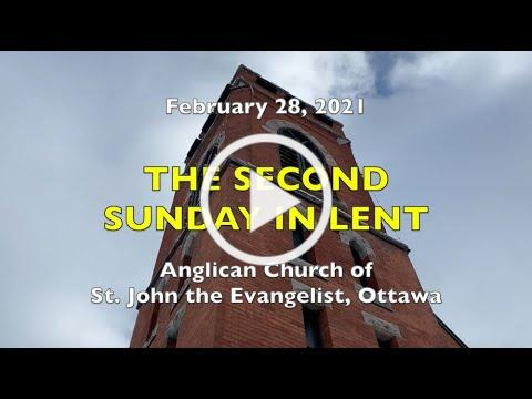 Anglican Church of St. John the Evangelist, Ottawa - SECOND SUNDAY IN LENT - 28 February 2021