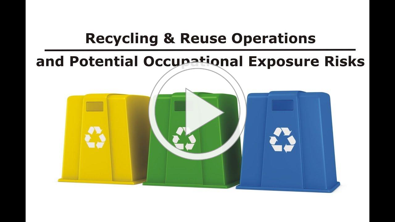 Recycling & Reuse Operations - Potential Occupational Exposure Risks