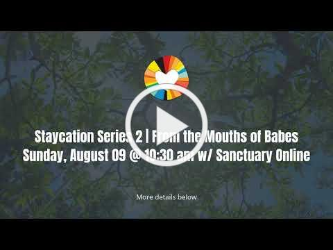 Worship Series: Staycation 2   From the Mouths of Babes