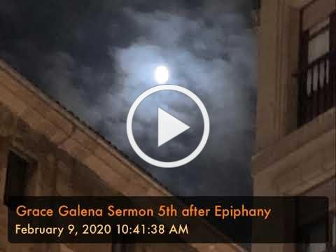 Grace Galena Sermon 5th after Epiphany