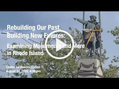 CFR Program: Rebuilding Our Past, Building Our Future: Examining Monuments and More in Rhode Island