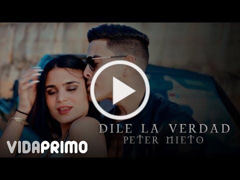 Peter Nieto - Dile La Verdad [Official Video]