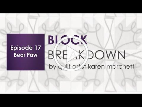 Bear Paw - Block Breakdown Episode 17