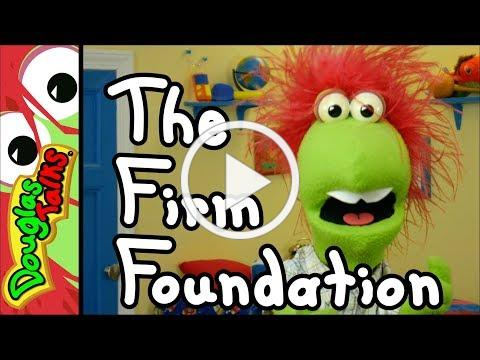 The Firm Foundation | Build your life on Jesus