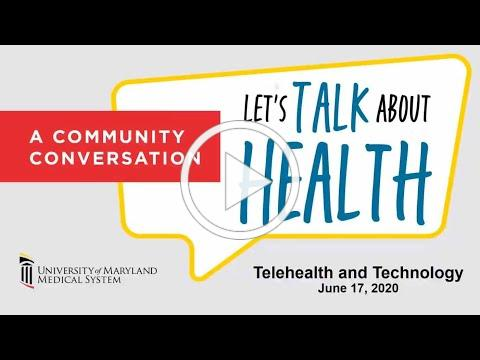Let's Talk About Health: Telehealth and Technology