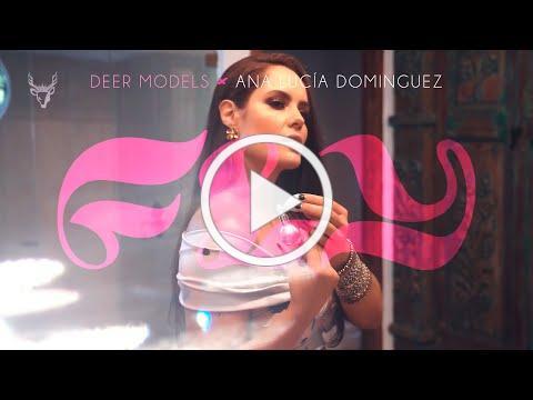 Deer Models & Ana Lucía Domínguez - Fly (Video Oficial)
