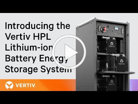 Introducing the Vertiv HPL Lithium-ion Battery Energy Storage System