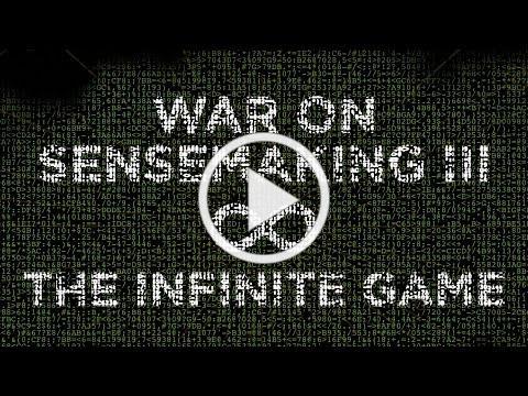 War on Sensemaking 3, the Infinite Game: Jamie Wheal