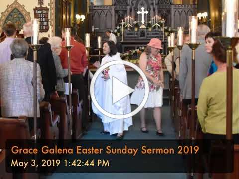 Grace Galena Easter Sunday Sermon 2019
