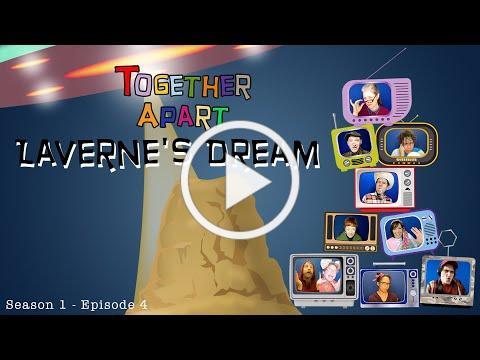 Laverne's Dream - Together Apart - Episode 4