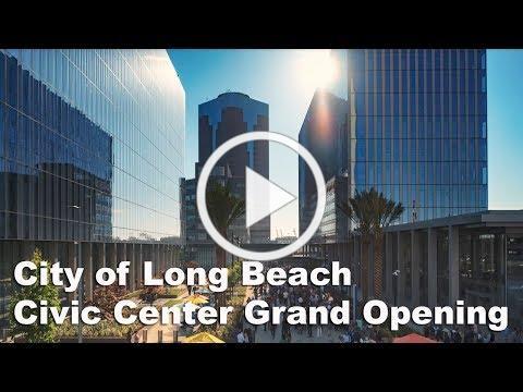 City of Long Beach Civic Center Plaza Grand Opening