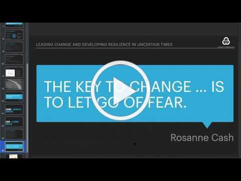 Leading Change and Developing Resilience in Uncertain Times