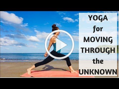 YOGA FOR MOVING THROUGH THE UNKNOWN | YOGA WITH MEDITATION MUTHA