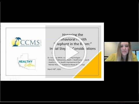 """CCMS Webinar: Honoring the Behavioral Health """"Elephant in the Room"""" - Initial Steps & Considerations"""