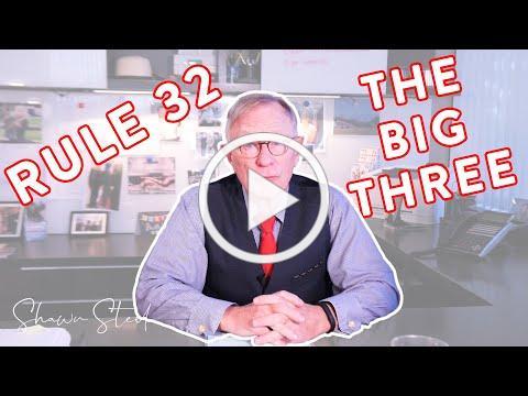 Rule 32: The Big Three