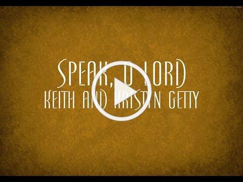 Speak, O Lord - Keith and Kristyn Getty