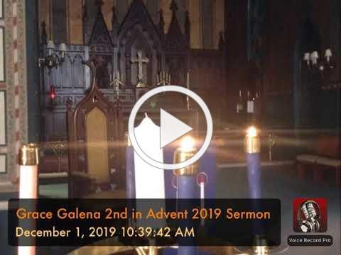 Grace Galena 2nd in Advent 2019 Sermon