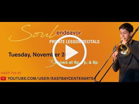 """Soul Endeavor"" Virtual Recital (Dec 2020): East Bay Center for the Performing Arts"