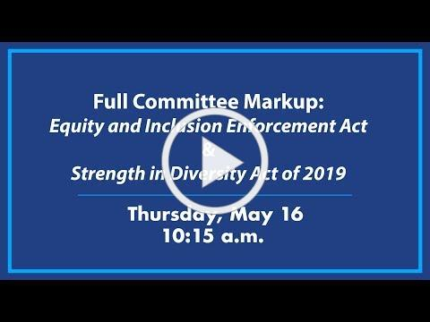 H.R. 2574, Equity and Inclusion Enforcement Act and H.R. 2639, Strength in Diversity Act of 2019