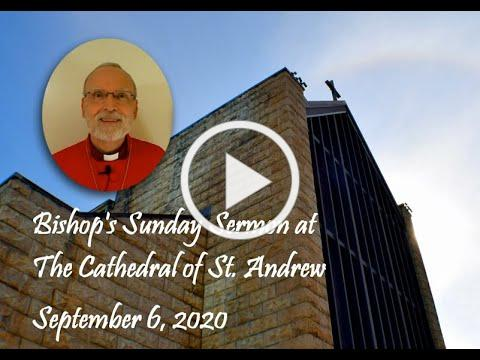 Bishop's Monday Message 9 7 20 Cathedral
